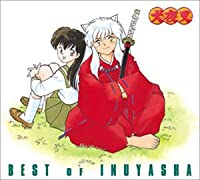 BEST OF INUYASHA 百花繚乱 -犬夜叉 テーマ全集- (CCCD)