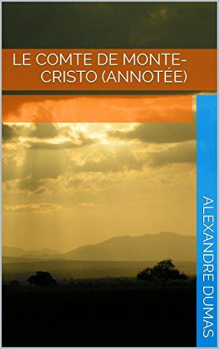 Le Comte de Monte-Cristo (Annotée)