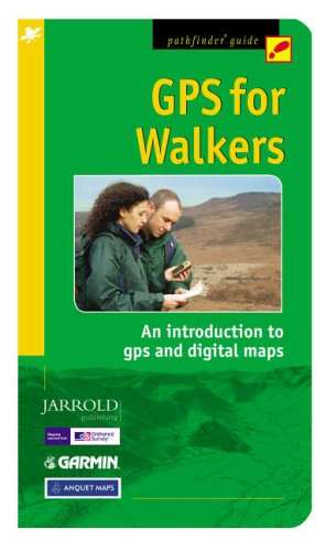 GPS FOR WALKERS: An Introduction to GPS, Digital Maps and Geocaching: An Introduction to GPS and Digital Maps (Pathfinder Guide)