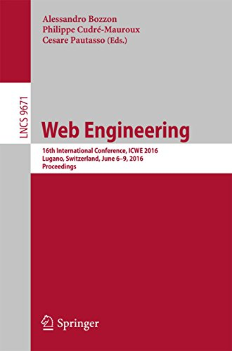 Web Engineering: 16th International Conference, ICWE 2016, Lugano, Switzerland, June 6-9, 2016. Proceedings (Lecture Notes in Computer Science Book 9671) (English Edition)