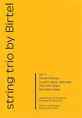 Der kleine Neger : für Violine, Viola und Violoncello Partitur und Stimmen