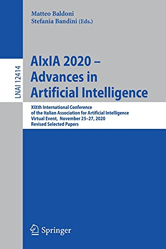 AIxIA 2020 - Advances in Artificial Intelligence: XIXth International Conference of the Italian Association for Artificial Intelligence, Virtual ... (Lecture Notes in Artificial Intelligence)