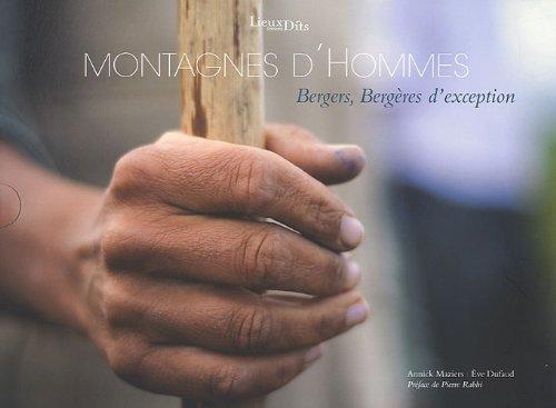 MONTAGNES D'HOMMES BERGERS, BERGERES D'EXCEPTION