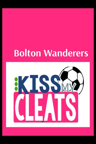 Bolton Wanderers: Blush Notes, Bolton Wanderers FC Personal Journal, Bolton Wanderers Football Club, Bolton Wanderers FC Diary, Bolton Wanderers FC Planner, Bolton Wanderers FC
