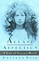 Art and Affection: A Life of Virginia Woolf
