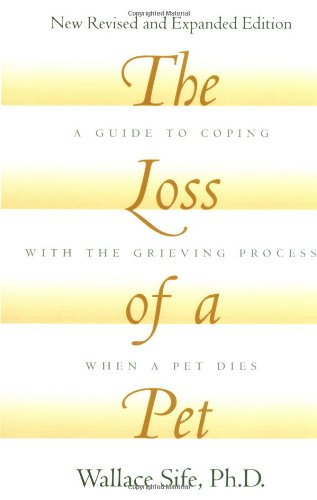 The Loss of a Pet : New Revised and Expanded Edition