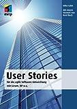 User Stories: Fuer die agile Software-Entwicklung mit Scrum, XP u.a.