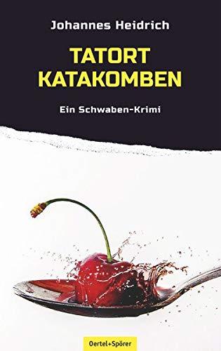 Tatort Katakomben: Ein Schwaben-Krimi