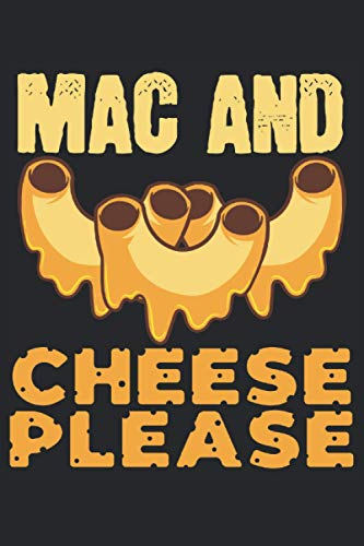 Mac And Cheese Please: Notebook or Journal 6 x 9