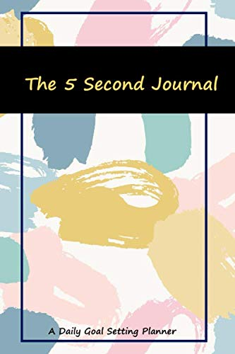 The 5 Second Journal: Daily Productivity Planner Motivational Management & Leadership and Get Sh*t Done
