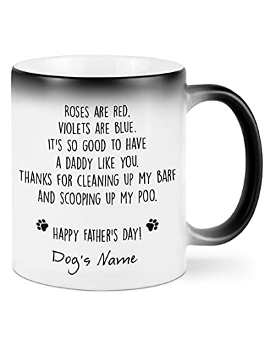 Personalized Gifts for Men Roses Are Red Violets Are Blue It's So Good To Have A Daddy Like You Color Changing Mug Father's Day Gifts For Dog Lover Dog Dad Pet's Lover Funny Gifts for Men 11 15 Oz Mug