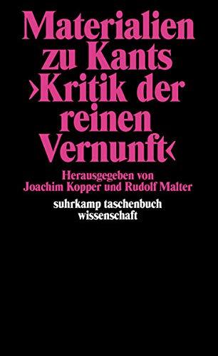 Materialien zu Kants »Kritik der reinen Vernunft«: Herausgegeben von Joachim Kopper und Rudolf Malter (suhrkamp taschenbuch wissenschaft)