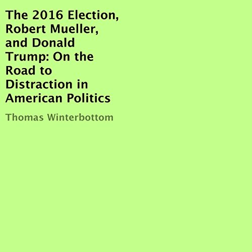The 2016 Election, Robert Mueller, and Donald Trump cover art