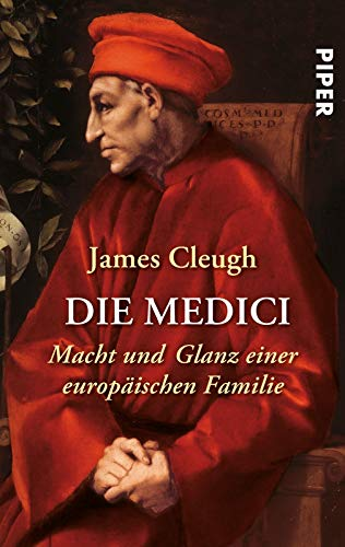 Die Medici: Macht und Glanz einer europäischen Familie