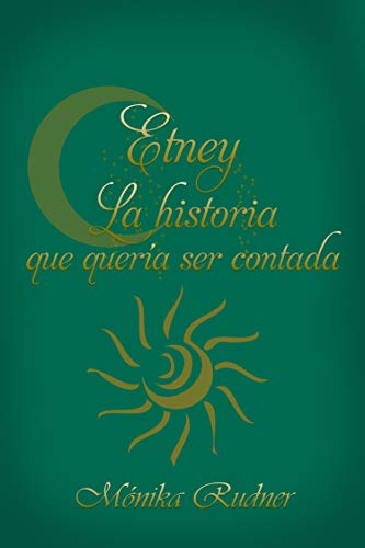 Etney La historia que quería ser contada de Mónika Rudner Torres