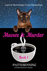 Meows and Murder (Latte's Mewsings Cozy Mysteries Book 1)