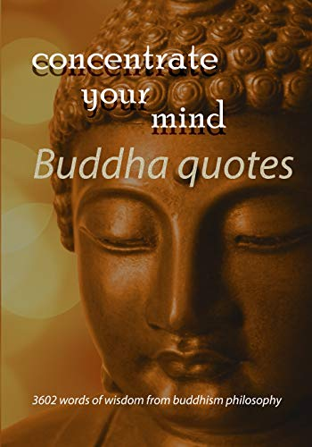Concentrate your mind: with Buddha quotes