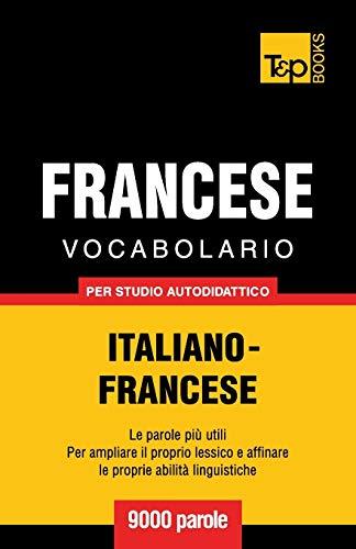 Vocabolario Italiano-Francese per studio autodidattico - 9000 parole