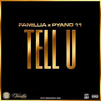 Tell U (feat. Pyano   )