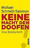 Keine Macht den Doofen!: Eine Streitschrift - Michael Schmidt-Salomon