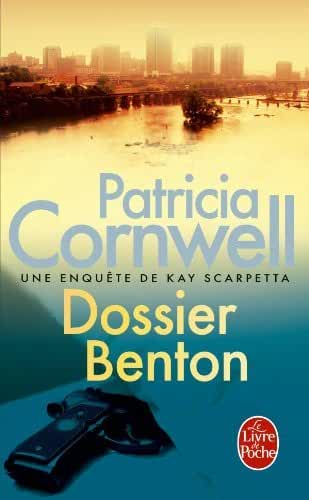 Dossier Benton (French translation of Last Precinct) by Patricia Cornwell (2002-01-29)