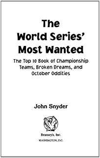 The World Series' Most Wanted™: The Top 10 Book of Championship Teams, Broken Dreams, and October Oddities
