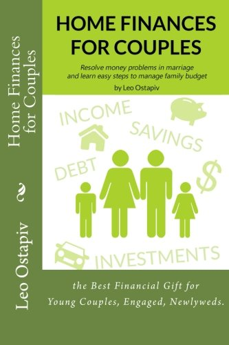 Home Finances for Couples: Resolve Money Problems in Marriage and Learn Easy Steps to Manage your Family Budget