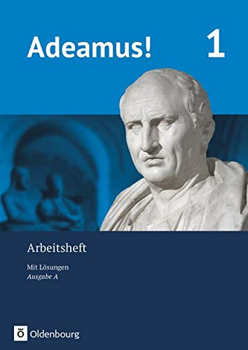Adeamus! - Ausgabe A - Latein als 2. Fremdsprache: Arbeitsheft 1 mit Lösungen
