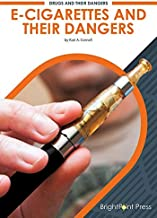E-Cigarettes and Their Dangers (Drugs and Their Dangers)