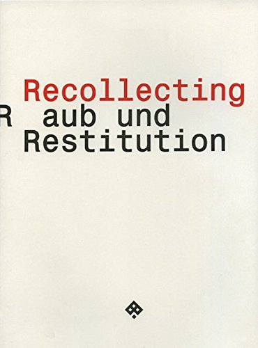 Recollecting: Raub und Restitution (Passagen Kunst)