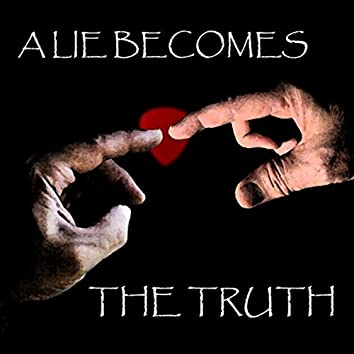 A Lie Becomes the Truth (feat. Fulton Calvery)