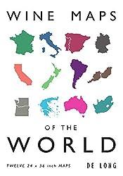 Wine Maps Of The World – Steve & Deborah De Long (De Long Wine Maps)