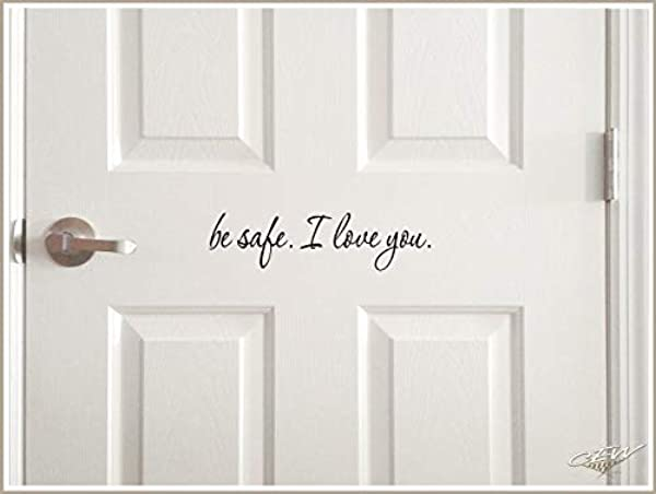 CLIFFBENNETT Be Safe I Love You Front Door Decal Come Home Safe Decal House Door Greeting Cute Goodbye Sticker Door Saying Family Home Vinyl Letters