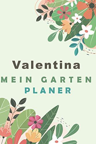 Valentina Mein gartenplaner: Gartentagebuch, Gartenplaner für Gemüse und Kräuter, Anzucht, detaillierte Pflanzzeiten, Gartengeschenk Personalisiertes Geschenk | Größe A5 (6x9)