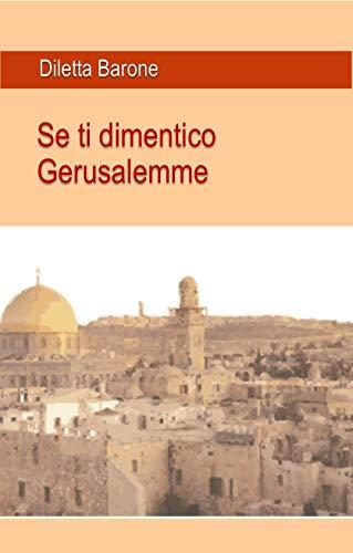 Se ti dimentico Gerusalemme