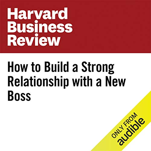 How to Build a Strong Relationship with a New Boss cover art