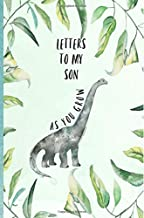 Letters to My Son as You Grow: Blank Journal, Book, Gifts for New Mothers, Write Memories now,Read them later & Treasure this lovely time capsule keepsake forever,Dinosaur