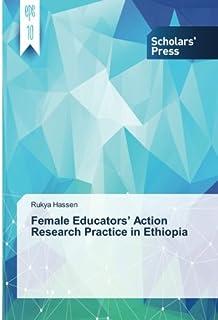 Female Educators' Action Research Practice in Ethiopia