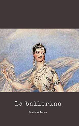 La ballerina (Illustrato) (Italian Edition)