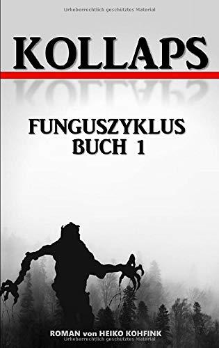 Kollaps: Funguszyklus Buch 1