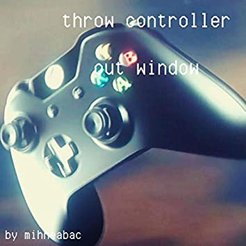 Throw Controller Out Window