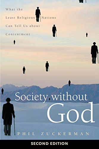 Society without God, Second Edition: What the Least Religious Nations Can Tell Us about Contentment
