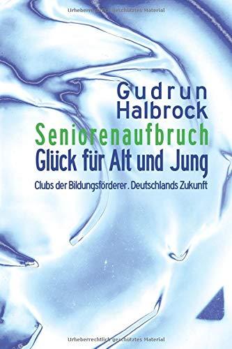 Seniorenaufbruch: Glueck fuer Alt und Jung | Clubs der Bildungsfoerderer | Deutschlands Zukunft