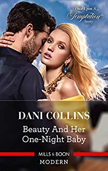 Beauty and Her One-Night Baby (Once Upon a Temptation) by [Dani Collins]