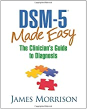 DSM-5® Made Easy: The Clinician's Guide to Diagnosis