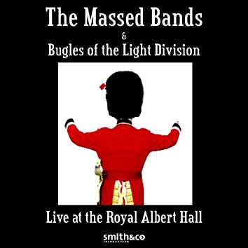 The Massed Bands And Bugles Of The Light Division Recorded Live At The Royal Albert Hall