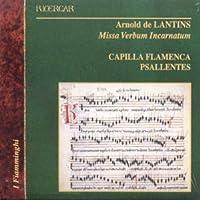 Lantins: Missa Verbum Incarnatum by Capilla Flamenca (2003-01-01)