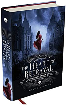 The Heart of Betrayal - Crônicas de Amor e Ódio, Volume 2: O segundo volume da fantasia mais amada do ano