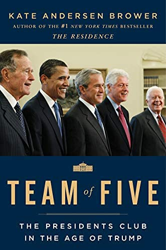 Team of Five: The Presidents Club in the Age of Trump (English Edition)