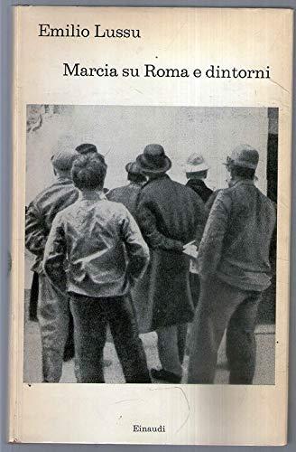 Emilio Lussu: Marcia su Roma e dintorni ed. Einaudi 1965 NO SOVRACCOPERTA A85